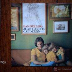 Discos de vinilo: JUAN CARLOS CALDERON - BANDOLERO + MELODIA PERDIDA - EDICIÓN HOLANDESA . Lote 41023837