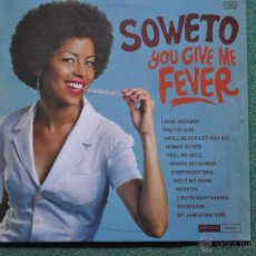 Discos de vinilo: SOWETO - YOU GIVE ME FEVER . Lote 41128933