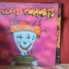 Discos de vinilo: MEAT PUPPETS, NO JOKE, 1995, LP MADE IN USA. Lote 41142679