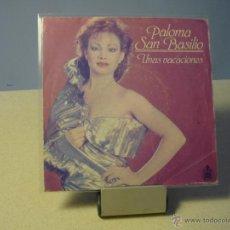 Discos de vinilo: PALOMA SAN BASILIO UNAS VACACIONES SINGLE. Lote 41158269