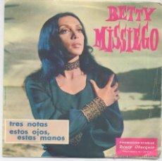Discos de vinilo: BETTY MISSIEGO,TRES NOTAS DEL 71 DISCO OBSEQUIO. Lote 41197874