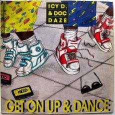 Discos de vinilo: ICY D. & DOC DAZE - GET ON UP & DANCE - MAXI BCM RECORDS 1990 BPY. Lote 41223968