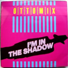Discos de vinilo: OTTOMIX - I'M IN THE SHADOW - MAXI DANCE STREET 1990 BPY. Lote 41226188