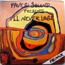 Discos de vinilo: PAVESI SOUND - I'LL NEVER LOSE (REMIX) - MAXI INSIDE LABEL 1991 BPY. Lote 41226269