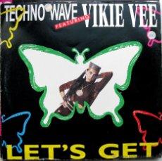 Discos de vinilo: TECHNO WAVE FEATURING VIKIE VEE - LET'S GET - MAXI TECHNOLOGY 1990 BPY. Lote 41227027