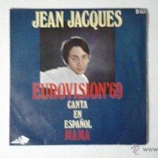 Discos de vinilo: JEAN JACQUES - EUROVISION´69 CANTA EN ESPAÑOL MAMA / SINGLE H-463. Lote 41231996