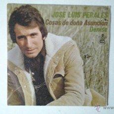 Discos de vinilo: SINGLE VINILO - JOSÉ LUIS PERALES - COSAS DE DOÑA ASUNCIÓN - DENISE -- HISPAVOX 45-1128. Lote 41233359