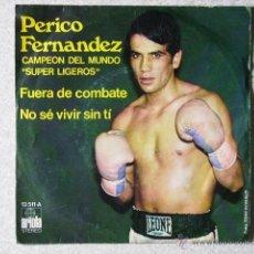 Discos de vinilo: PERICO FERNANDEZ...FUERA DE COMBATE + 1. Lote 41243161