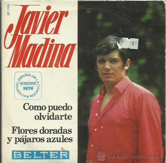 JAVIR MEDINA SINGLE SELLO BELTER AÑO 1970 (Música - Discos de Vinilo - EPs - Solistas Españoles de los 70 a la actualidad)