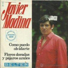 Discos de vinilo: JAVIR MEDINA SINGLE SELLO BELTER AÑO 1970. Lote 41247207