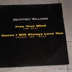 Discos de vinilo: GEOFFREY WILLIAMS - FREE YOUR MIND - MAXI. Lote 41247541