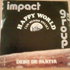 Discos de vinilo: IMPACT GROUP - HAPPY WORLD (UN MUNDO FELIZ) 1973. Lote 41248363