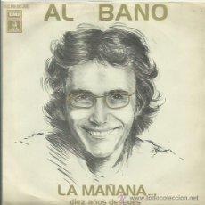 Discos de vinilo: AL BANO, SINGLE SELLO EMI ODEON AÑO 1978 LA MAÑANA , HISTORIA DE HOY . Lote 41248508