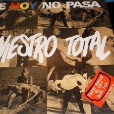 Discos de vinilo: SINIESTRO TOTAL MAXI DE HOY NO PASA ESPAÑA 1987. Lote 111605236