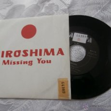 Discos de vinilo: HIROSHIMA 7´SG MISSING YOU / WE BELONG (1990) HEAVY METAL SPANISH-BUENA CONDICION. Lote 41255783