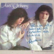 Discos de vinilo: ANA Y JOHNNY. Y TE AMARÉ. FIRMADO Y FECHADO POR LOS DOS. 1976.. Lote 41259691