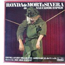 Discos de vinilo: RONDA DE MORT A SINERA DE SALVADOR ESPRIU - ESCOLA D'ART DRAMATIC ADRIÀ GUAL DEL F.A.D. - 3 LP 1967. Lote 41260604