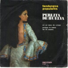 Discos de vinilo: SINGLE - PERLITA DE HUELVA - FANDANGOS POPULARES - BELTER - AÑO 1971.. Lote 41266604