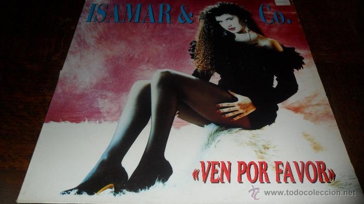 ISAMAR & CO - VEN POR FAVOR - MAXISINGLE 1990 (Música - Discos de Vinilo - Maxi Singles - Grupos Españoles de los 90 a la actualidad)