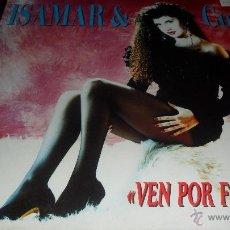 Discos de vinilo: ISAMAR & CO - VEN POR FAVOR - MAXISINGLE 1990. Lote 41270952