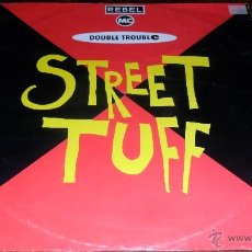 Discos de vinilo: REBEL MC & DOUBLE TROUBLE - STREET TUFF. Lote 41290965