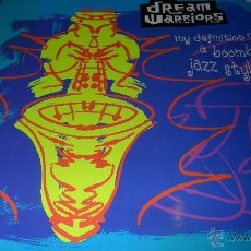Discos de vinilo: DREAM WARRIORS - MY DEFINITION OF A BOOMBASTIC JAZZ STYLE / U NEVER KNOW A GOOD THING TILL U LOSE IT. Lote 41291039