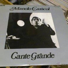 Discos de vinilo: MANOLO CARACOL CANTE GRANDE LP DISCO DE VINILO DE FLAMENCO . Lote 41310573