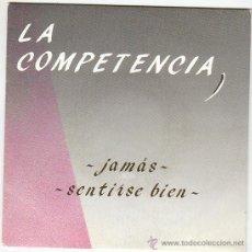 Discos de vinilo: LA COMPETENCIA - JAMÁS / SENTIRSE BIEN. SINGLE PROMOCIONAL EDICIÓN DE AUTOR SIN FECHA. Lote 41324851