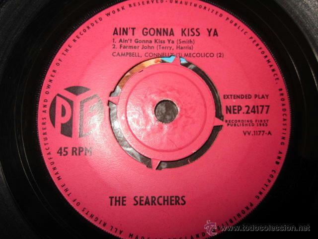 Discos de vinilo: THE SEARCHERS - AIN'T GONNA KISS YA - EP - PYE NEP 24177. - Foto 3 - 41347970