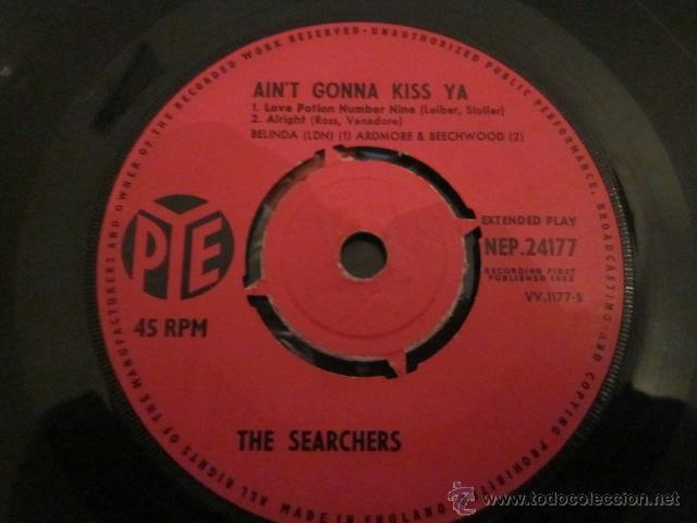 Discos de vinilo: THE SEARCHERS - AIN'T GONNA KISS YA - EP - PYE NEP 24177. - Foto 4 - 41347970