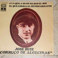 Discos de vinilo: JOSE RUIZ -CORRUCO DE ALGECIRAS- RARO 1972-. Lote 41357415