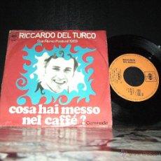Discos de vinilo: RICCARDO DEL TURCO , COSA HAI MESSO NEL CAFFE ?. Lote 41369060
