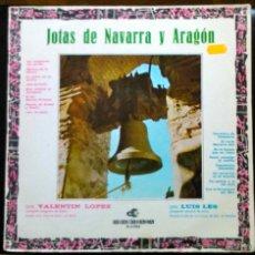 Discos de vinilo: JOTAS DE NAVARRA Y ARAGÓN: VALENTÍN LÓPEZ, LUIS LES,RONDALLAS CASA ARAGÓN Y LOS AMIGOS DEL ARTE - LP. Lote 41371458