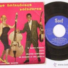 Discos de vinilo: LOS HOLANDESES VOLADORES GEA AND IAN BARTH CON LOS QUIJOTES EP TE QUIERO PICHONA. Lote 41375871
