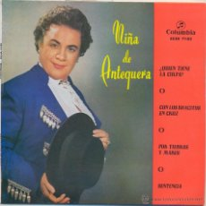 Discos de vinilo: NIÑA DE ANTEQUERA.- ¿QUIEN TIENE LA CULPA? +3.. Lote 41384784