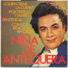 Discos de vinilo: NIÑA DE ANTEQUERA.- QUIEN TIENE LA CULPA +3.. Lote 41385469