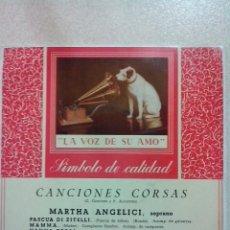 Discos de vinilo: CANCIONES CORSAS. LA VOZ DE SU AMO 7ERL 1027 ??1958??? MARTHA ANGELICI. PERFECTO ESTADO.. Lote 41134463