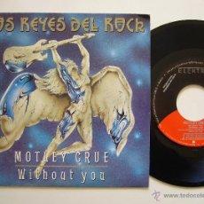 Discos de vinilo: MOTLEY CRUE. 7 SINGLE. WITHOUT YOU. EDICIÓN ESPAÑOLA PROMO 1992. Lote 41397803