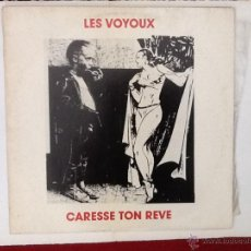 Discos de vinilo: LES VOYOUX ··· CARESSE TON REVE. Lote 41398317