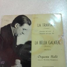 Discos de vinilo: ORQUESTA HALLE. LA TRAVIATA. LA BELLA GALATEA. LA VOZ DE SU AMO 7ERL1092. Lote 41405417