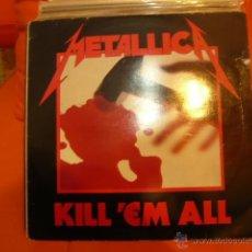 Discos de vinilo: METALLICA- KILL ´EM ALL. Lote 41407414