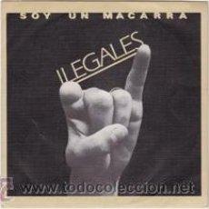 Discos de vinilo: ILEGALES SOY UN MACARRA/PARA SIEMPRE (S.F.A.1984). Lote 41417800