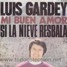 Discos de vinilo: LUIS GARDEY MI BUEN AMOR/SI LA NIEVE RESBALA (PHILIPS 1970). Lote 41440638