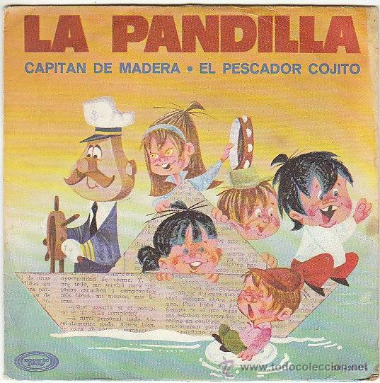 LA PANDILLA - CAPITAN DE MADERA / EL PESCADOR COJITO, SINGLE EDITADO POR MOVIEPLAY EN 1970 (Música - Discos de Vinilo - Maxi Singles - Música Infantil)