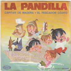 Discos de vinilo: LA PANDILLA - CAPITAN DE MADERA / EL PESCADOR COJITO, SINGLE EDITADO POR MOVIEPLAY EN 1970. Lote 41441376