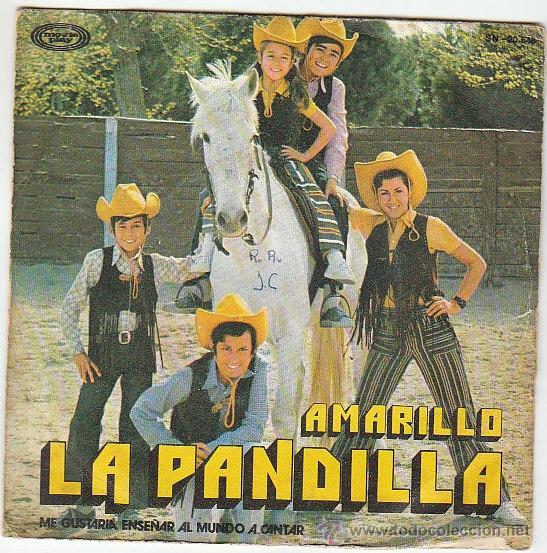 LA PANDILLA - AMARILLO / ME GUSTARIA ENSEÑAR AL MUNDO A SINGLE DEL SELLO MOVIEPLAY DEL AÑO 1972 (Música - Discos de Vinilo - Maxi Singles - Música Infantil)