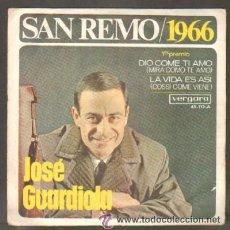 Discos de vinilo: SAN REMO 1966. JOSE GUARDIOLA DIO COME TI AMO / LA VIDA ES ASI RF-6288 . Lote 41450196