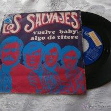 Discos de vinilo: LOS SALVAJES 7´SG VUELVE BABY / ALGO DE TITERE (1968) DISCO PROMOCIONAL-COMO NUEVO-. Lote 41462622