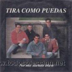 Discos de vinilo: TIRA COMO PUEDAS NO ME SIENTO BIEN/¿CUANDO VENDRÁS? (EL COHETE 1992). Lote 41466443