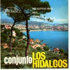 Discos de vinilo: LOS HIDALGOS NO SUFRAS MAS. Lote 41466723